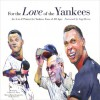 For the Love of the Yankees: An A-to-Z Primer for Yankees Fans of All Ages - Frederick C. Klein, Mark Anderson, Yogi Berra
