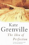 The Idea of Perfection by Kate Grenville (8-Mar-2002) Paperback - Kate Grenville