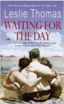 Waiting For The Day - Leslie Thomas