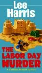 The Labor Day Murder - Lee Harris