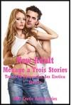 New Adult Ménage a Trois Stories: Ten FFM Threesome Sex Erotica Stories - Kassandra Stone, Emillie Corinne, Rennaey Necee, Morghan Rhees, Paige Jamey