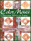 Color Moves: Transfer Paints on Fabric - Linda Kemshall