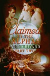 Claimed by the Alphas: Part Two - Viola Rivard