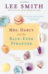Mrs. Darcy and the Blue-Eyed Stranger - Lee Smith