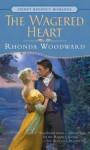 The Wagered Heart - Rhonda Woodward