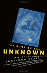 The Book of the Unknown: Tales of the Thirty-six - Jonathon Keats