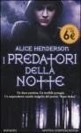 I Predatori della Notte - Alice Henderson, Susanna Scrivo