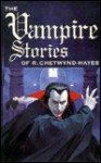 The Vampire Stories of R. Chetwynd-Hayes - R. Chetwynd-Hayes, Jim Pitts