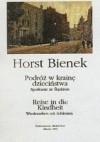 Podróż do krainy dzieciństwa - Horst Bienek