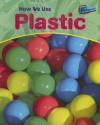How We Use Plastic - Chris Oxlade