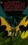 The Greatest Batman Stories Ever Told - Bill Finger, Dennis O'Neil, Bob Kane, Neal Adams, Frank Miller, Steve Englehart