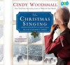 The Christmas Singing[A Romance From The Heart Of Amish Country] - Cindy Woodsmall, Cassandra Campbell