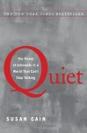Quiet. The Power of Introverts in a World That Can't Stop Talking - Susan Cain