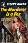 The Murderer Is A Fox - Ellery Queen
