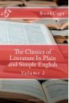 The Classics of Literature In Plain and Simple English: Volume 2 - Sophocles, BookCaps, Dante Alighieri, John Milton, William Shakespeare