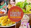 At the Farmers' Market with Kids: Recipes and Projects for Little Hands - Leslie Jonath, Ethel Brennan, Sheri Giblin