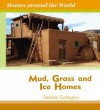 Mud, Grass, and Ice Homes - Debbie Gallagher