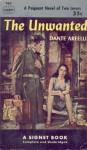 The Unwanted - Dante Arfelli, Frances Frenaye
