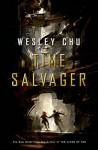 Time Salvager - Wesley Chu