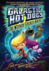 Galactic Hot Dogs 2: The Wiener Strikes Back - Max Brallier, Rachel Maguire
