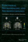 Functional Neuroimaging and Neuropsychology: Convergence, Advances and New Directions - D. Silbersweig, Emily Stern