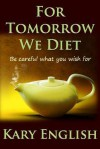 For Tomorrow We Diet - Kary English