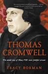 Thomas Cromwell: The Untold Story of Henry VIII's Most Faithful Servant - Tracy Borman