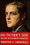 His Father's Son: The Life of Randolph Churchill - Winston S. Churchill