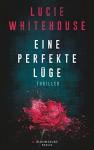 Eine perfekte Lüge: Thriller - Lucie Whitehouse, Elvira Willems