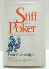 Stiff as a Poker: A Collection of Ozark Folk Tales - Vance Randolph