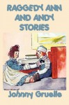 Raggedy Ann and Andy - Johnny Gruelle