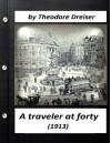 A traveler at forty (1913) by Theodore Dreiser (World's Classics) - Theodore Dreiser