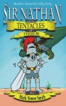 Sir Nathan and the Tentacles of Terror (Somewhat Silly Stories) (Volume 4) - Mark Simon Smith, Derek K Gebler, Debra Norslien