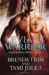 Deviant Warrior (Dark Warrior Alliance) (Volume 3) - Brenda Trim, Tami Julka
