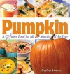 Pumpkin, a Super Food for All 12 Months of the Year - DeeDee Stovel