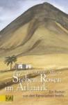 Sieben Rosen Im Atlantik: Ein Roman Von Den Kanarischen Inseln - Jürgen Alberts, Marita Alberts