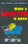 When a Monster Is Born - Sean Taylor, Nick Sharratt