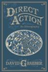 Direct Action: An Ethnography - David Graeber