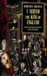 I Served the King of England - Bohumil Hrabal, Paul Wilson