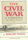 The Civil War: A Narrative, Vol 1: Fort Sumter to Perryville - Shelby Foote