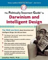 The Politically Incorrect Guide to Darwinism and Intelligent Design - Jonathan Wells