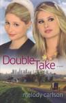 Double Take - Melody Carlson