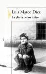 La gloria de los niños - Luis Mateo Díez