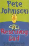 Rescuing Dad - Pete Johnson