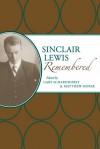 Sinclair Lewis Remembered - Gary Scharnhorst
