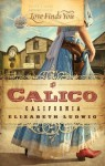 Love Finds You in Calico, California - Elizabeth Ludwig