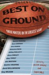 Best on Ground: Great Writers on the Greatest Game - John Dale, Peter Corris