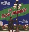 The Blue Hammer: A Lew Archer Novel - Ross Macdonald, Grover Gardner