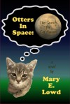 Otters In Space: The Search for Cat Havana - Mary E. Lowd