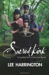 Sacred Kink: The Eightfold Paths Of Bdsm And Beyond - Lee Harrington
